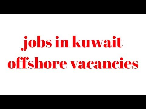 kuwait offshore jobs vacancies