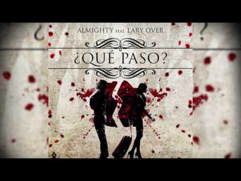 Almighty Ft Lary Over - Que Paso (Official Audio) 2016