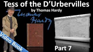 Part 7 - Tess of the d'Urbervilles Audiobook by Thomas Hardy (Chs 45-50)(, 2011-10-06T02:00:25.000Z)