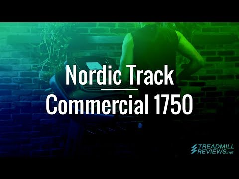 NordicTrack Commercial 1750 Review (2019) - What Our Experts