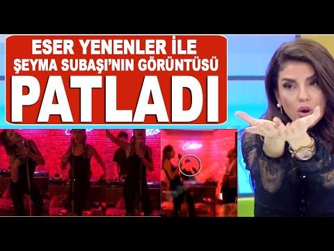 Eser Yenenler'in Şeyma Subaşı'yla olan videosu ortalığı karıştırdı!