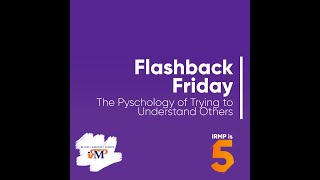 The Psychology of Trying to Understand Others - #FlashbackFriday