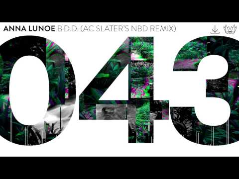 Anna Lunoe - B.D.D. (AC Slater's NBD Remix)[NEST043]