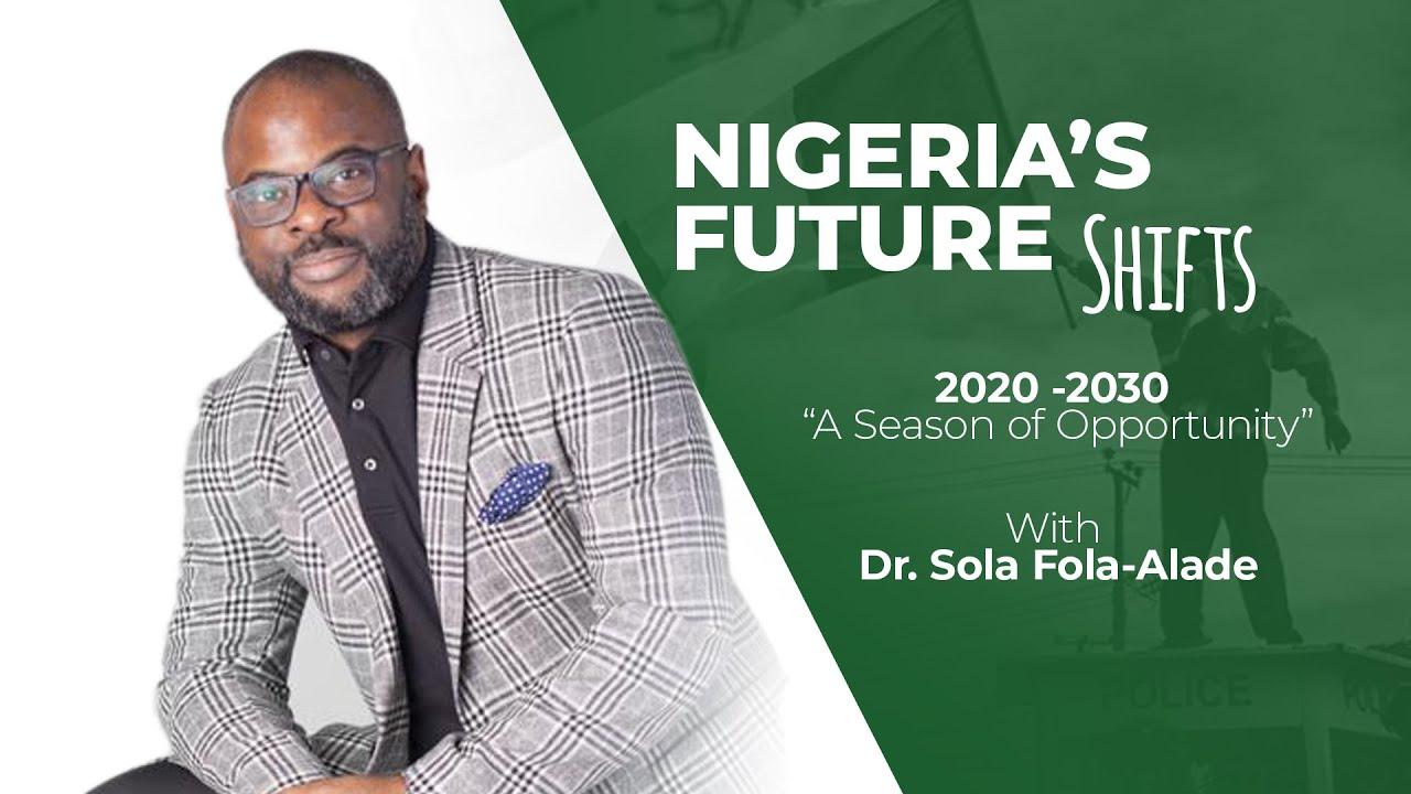 Download #Nigeria 2020 #Prophecy   Dr Sola Fola-Alade   Nigeria's Future Shifts 2020-2030