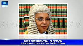 Justice Bulkachuwa Withdraws From Presidential Election Petitions Tribunal Pt.1 22/05/19 |News@10|