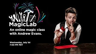 MagicLab with Andrew Evans   July 1
