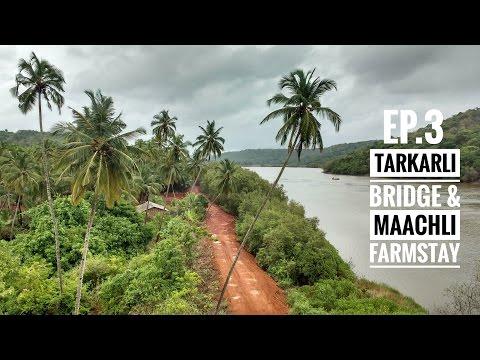 Tarkarli Bridge & Maachli Farmstay/ Konkan Diaries - Vengurla