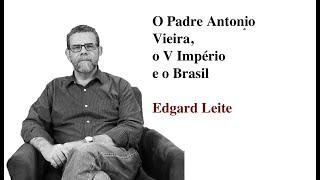 O Padre Antônio Vieira, o V Império e o Brasil