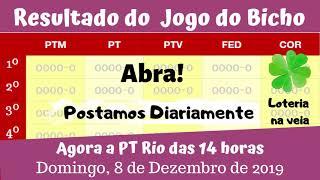 O que deu na PT RJ das 14 Horas de hoje 08/12/2019 resultado do jogo do bicho de domingo