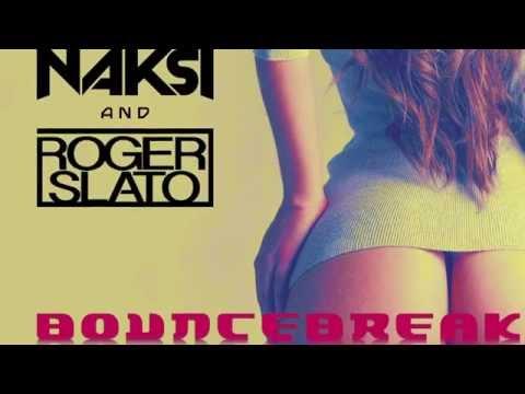 Naksi & Roger Slato - Bouncebreak (Stereo Palma Bounce Mix)