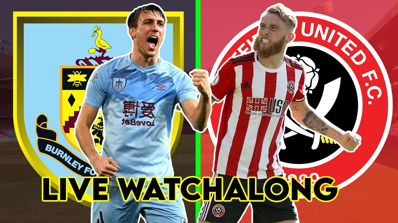 BURNLEY 1-1 SHEFFIELD UNITED - EUROPA LEAGUE CLASH -  Live Watchalong