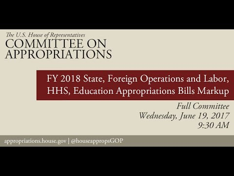 Full Committee Markup: FY18 SFOPS & LHHS Appropriations Bills - Part 2 (EventID=106292)