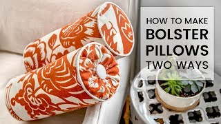 how to make a bolster pillow 2 ways