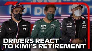 Drivers React To Kimi Raikkonen's Retirement   2021 Dutch Grand Prix