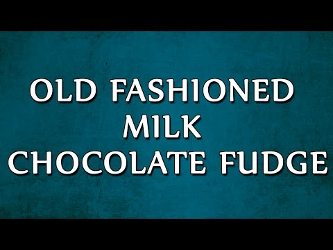 Old Fashioned Milk Chocolate Fudge | RECIPES | EASY TO LEARN