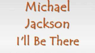 Michael jackson-  I'll be there (with lyrics)
