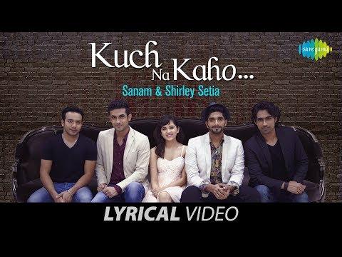 kuch-na-kaho-|-lyrical-video-|-कुछ-ना-कहो-|-sanam-|-lyrical