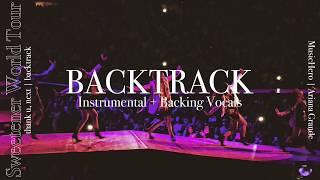 Ariana Grande - thank u, next [Instrumental w/ Backing Vocals] (Sweetener Tour Version)
