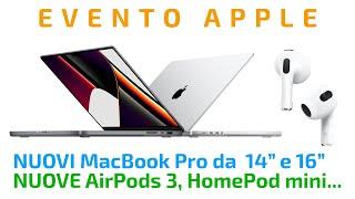 EVENTO APPLE: Nuovi MacBook Pro da 14 e 16, AirPods 3, HomePod Mini e molto di più!!! #Flash