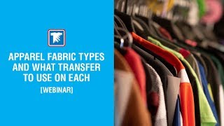 Apparel fabric types and what transfer to use on each