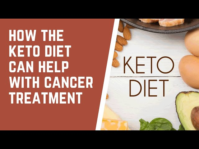 How the Keto Diet Can Help With Cancer Treatment