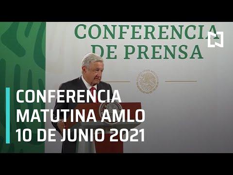 AMLO Conferencia Hoy / 10 de Junio 2021