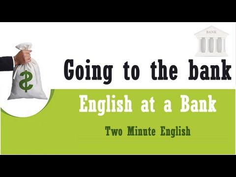 Đi đến ngân hàng - Học tiếng Anh thương mại