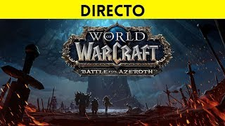STREAMING ESPAÑOL: World of Warcraft BATTLE FOR AZEROTH ¡Estrenamos la nueva expansión BFA!