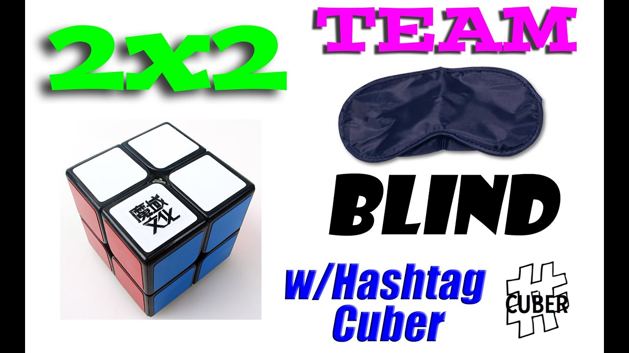 2x2 Team Blind With Hashtag Cuber!