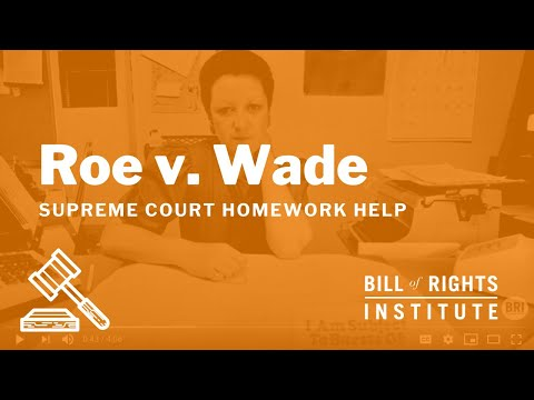 Roe V Wade Homework Help From The Bill Of Rights Institute Youtube