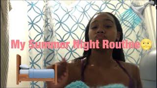 My Summer Night Routine