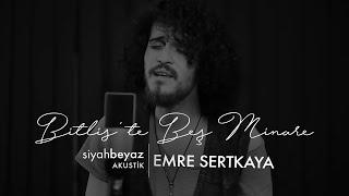Emre Sertkaya – Bitlis'te Beş Minare mp3 indir
