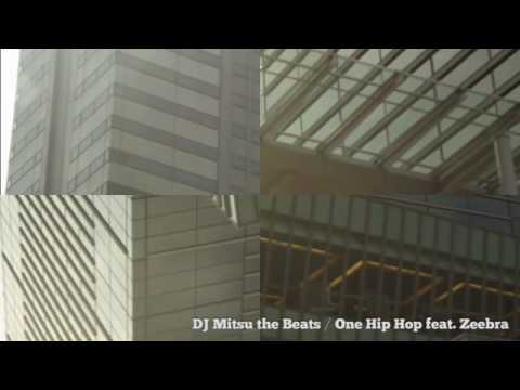 DJ Mitsu the Beat / One Hip Hop feat Zeebra(30sec ver.)