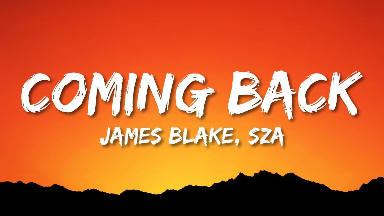 James Blake, SZA - Coming Back (Lyrics)