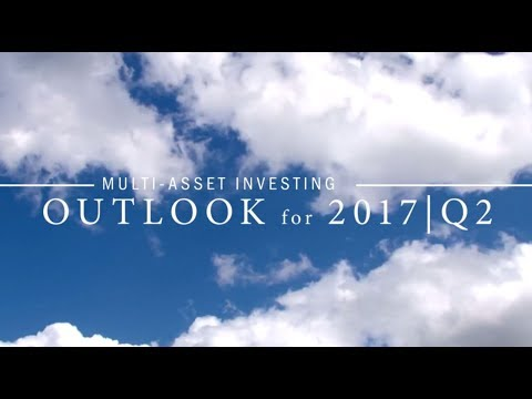 Multi-Asset Investing May 2017 Outlook