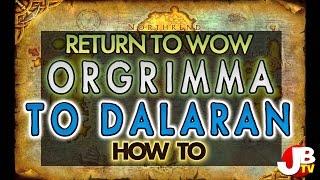 Orgrimmar to Dalaran in Wow, fast!