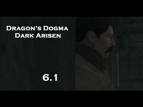 Dragon's Dogma Pt 6.1: Land of Opportunity