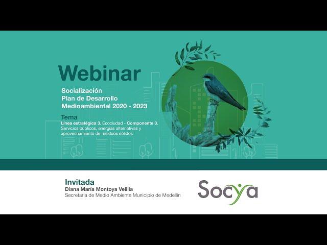 Webinar -  Socialización del Plan de Desarrollo Medio Ambiental - EcoCiudad