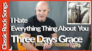 I Hate Everything About You By Three Days Grace - Guitar Lesson Tutorial