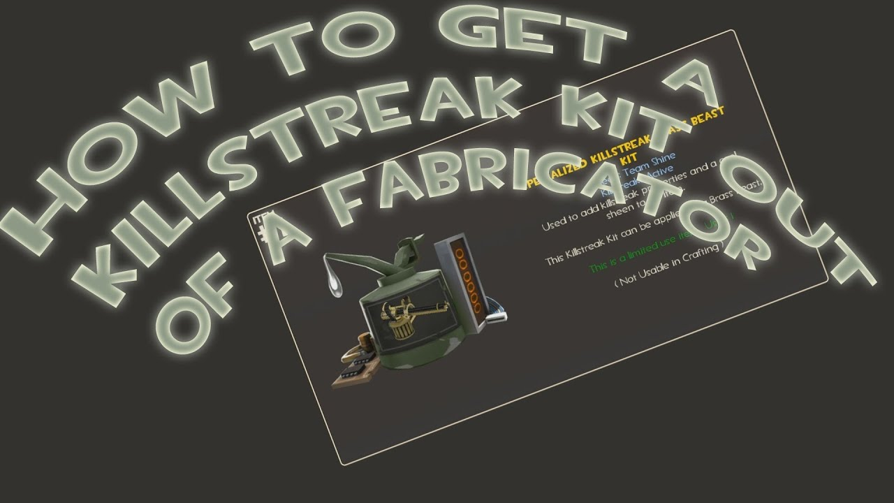 TF2 - PSA: How to get a Killstreak Kit out of a Fabricator