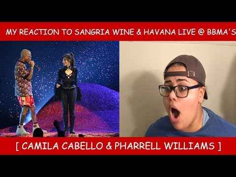 My Reaction To Sangria Wine & Havana  On The BBMAS ~ Camila Cabello & Pharrell Williams