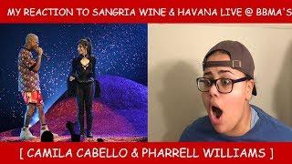 My Reaction To Sangria Wine & Havana Live On The BBMA'S ~ Camila Cabello & Pharrell Williams