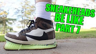 Download SNEAKERHEADS BE LIKE PART 7 Mp3 and Videos