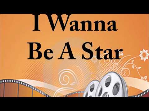I Wanna Be A Star with Lyrics