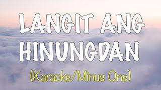 LANGIT ANG HINUNGDAN (DIDTO SA LANGIT) - Karaoke/Minus One