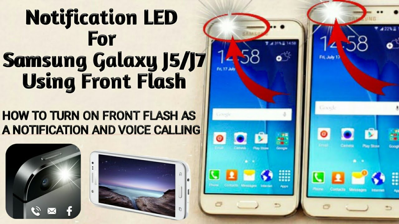 Luz Led J5 How To Get Notification Led Alert In Samsung Galaxy J5 J7 By Flash Light Urdu Hindi Tutorial