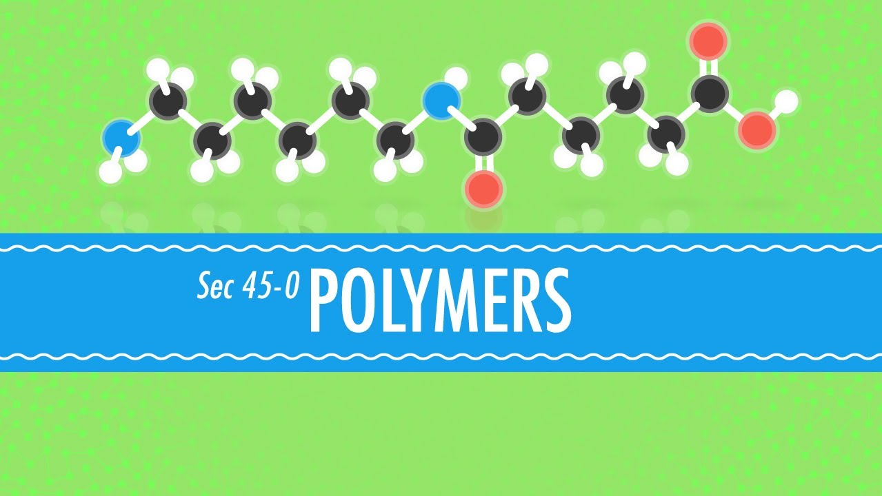 hight resolution of Polymers: Crash Course Chemistry #45 - YouTube