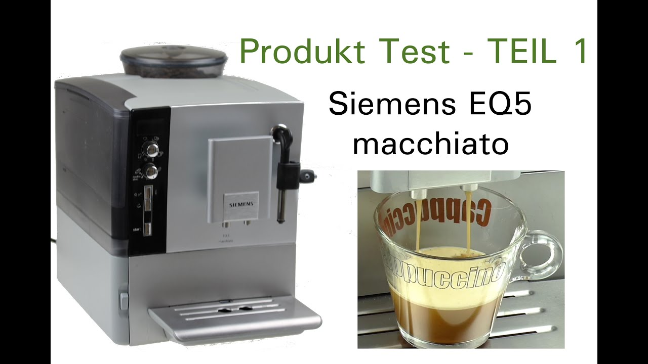 produkt test siemens eq5 macchiato kaffeevollautomat kaffee crema teil 1 youtube. Black Bedroom Furniture Sets. Home Design Ideas