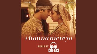 "Gambar cover Channa Mereya (Remix By DJ Chetas) (From ""Ae Dil Hai Mushkil"")"