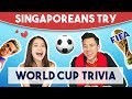 Singaporeans Try: World Cup Trivia